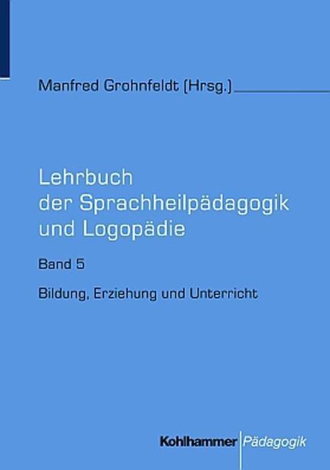 Lehrbuch der Sprachheilpädagogik und Logopädie 5 als Buch