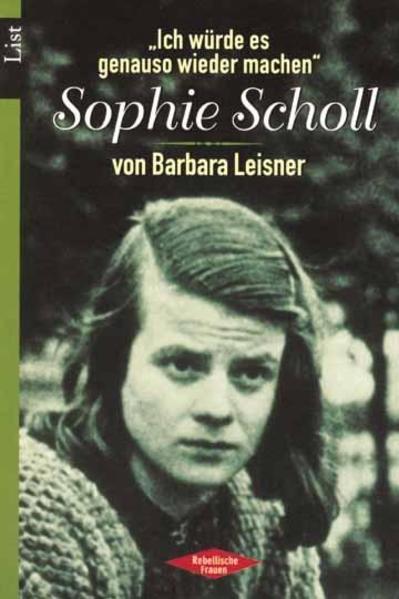 'Ich würde es genauso wieder machen'. Sophie Scholl als Taschenbuch