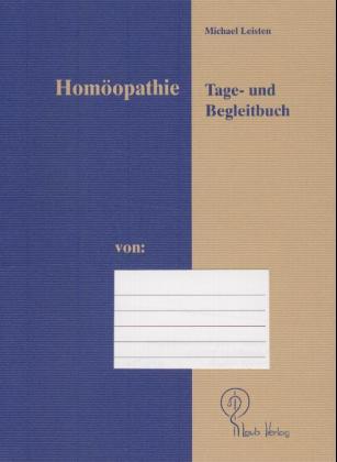 Homöopathie. Tage- und Begleitbuch als Buch