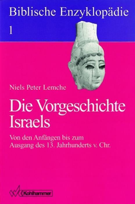 Biblische Enzyklopädie 01. Die Vorgeschichte Israels als Buch