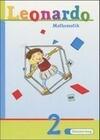Leonardo Mathematik 2. Schülerbuch. Niedersachsen, Berlin, Schleswig-Holstein, Hamburg, Bremen. Schulausgangsschrift. Euro-Ausgabe