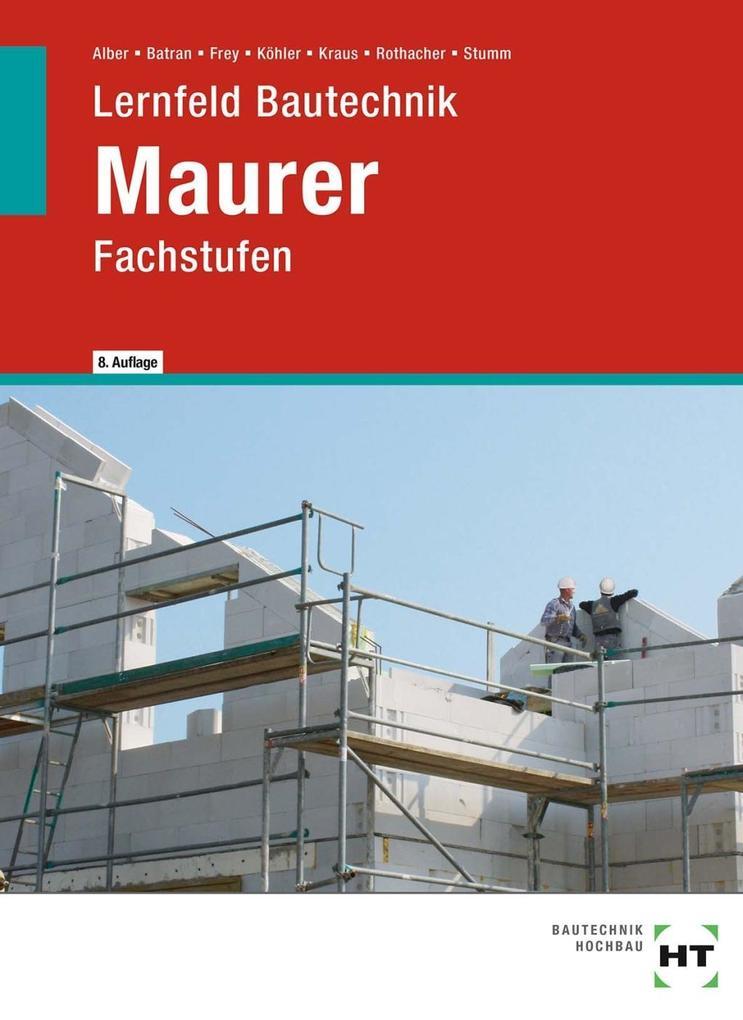 Lernfeld Bautechnik Maurer. Fachstufen als Buch