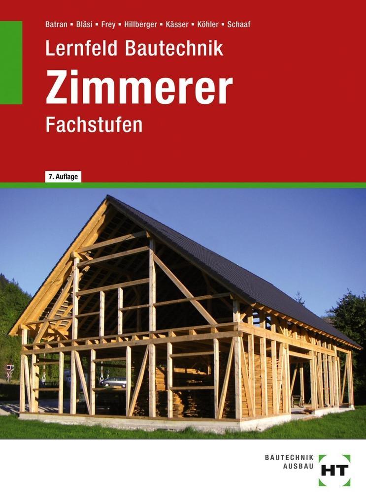 Lernfeld Bautechnik. Fachstufen Zimmerer als Buch