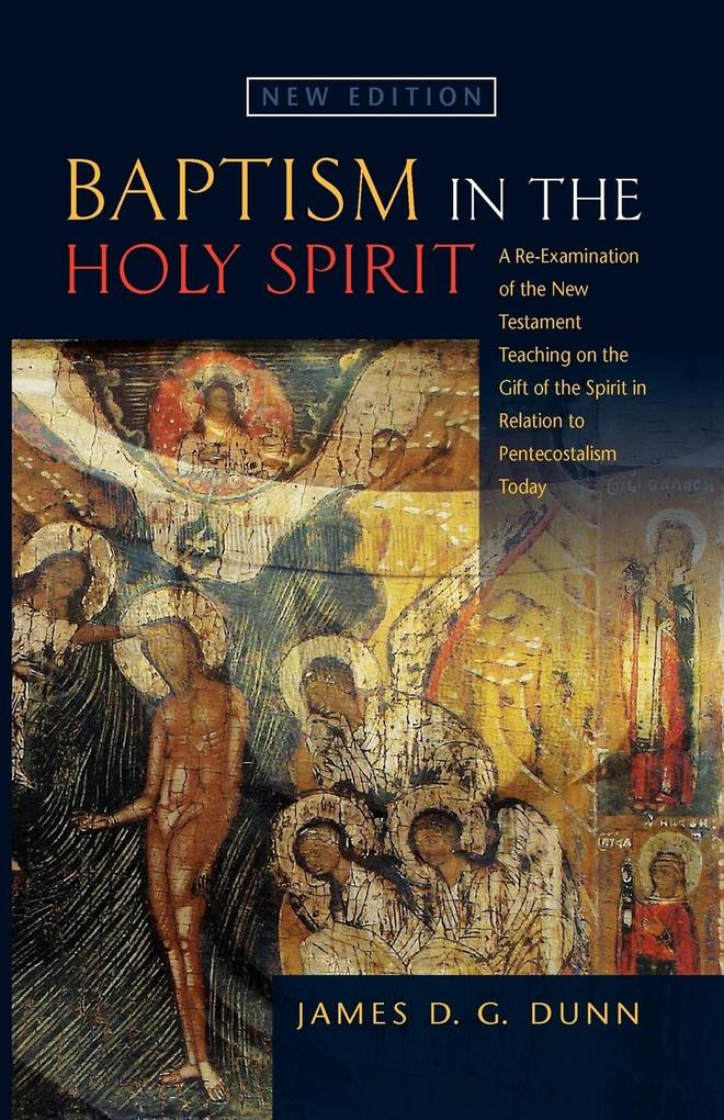 Baptism in the Holy Spirit: A Reexamination of the New Testament Teaching on the Gift of the Spirit in Relation to Pentecostalism Today als Taschenbuch