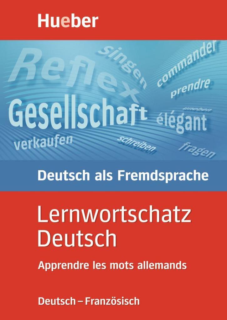 Lernwortschatz Deutsch. Deutsch - Französisch als Buch