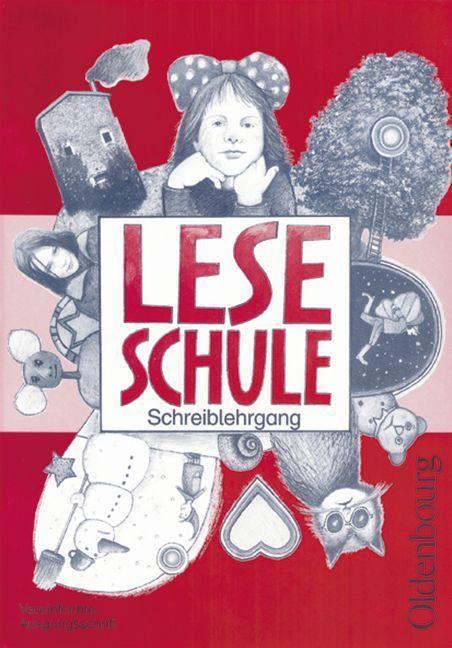 Leseschule. Schreiblehrgang mit Vorkurs. Bayern. Vereinfachte Ausgangsschrift. Neue Grundschule als Buch