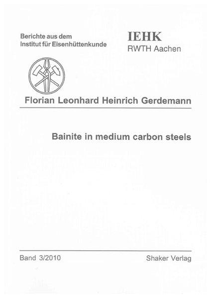 Bainite in medium carbon steels als Buch von Florian L Gerdemann
