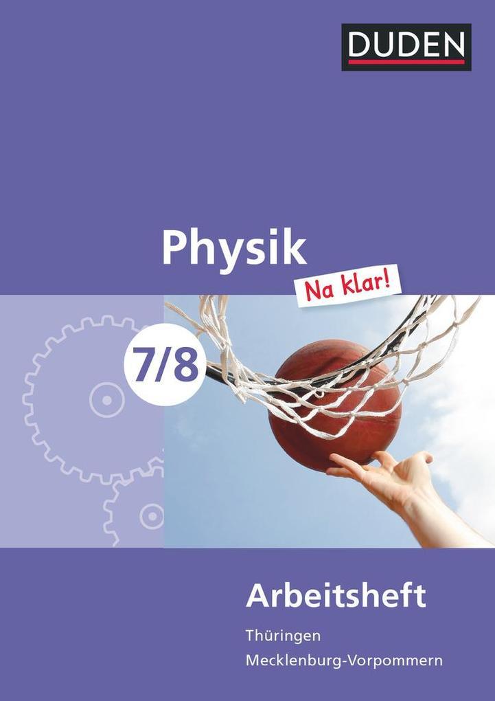 Physik Na klar! 7/8 Arbeitsheft Thüringen/Mecklenburg-Vorpommern Realschule als Buch