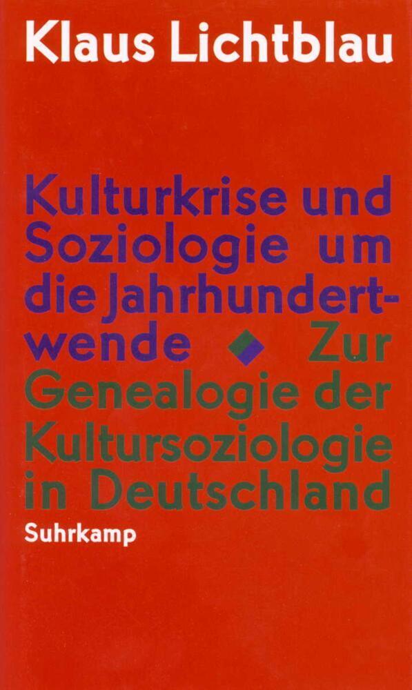 Kulturkrise und Soziologie um die Jahrhundertwende als Buch
