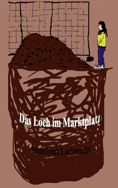 Das Loch im Marktplatz als Buch