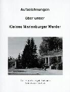Aufzeichnungen über unser Kleines Marienburger Werder als Buch