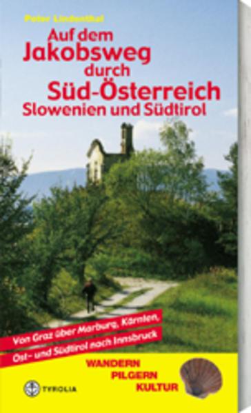Auf dem Jakobsweg durch Süd-Österreich, Slowenien und Südtirol als Buch