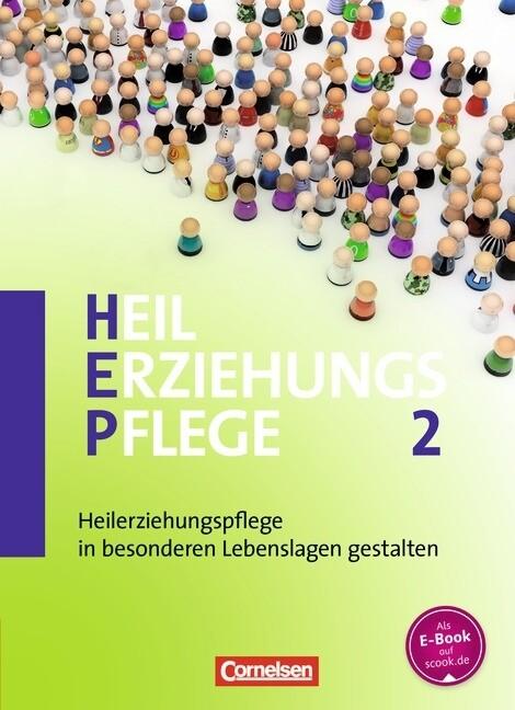 Heilerziehungspflege 02. Heilerziehungspflege in besonderen Lebenssituationen gestalten als Buch
