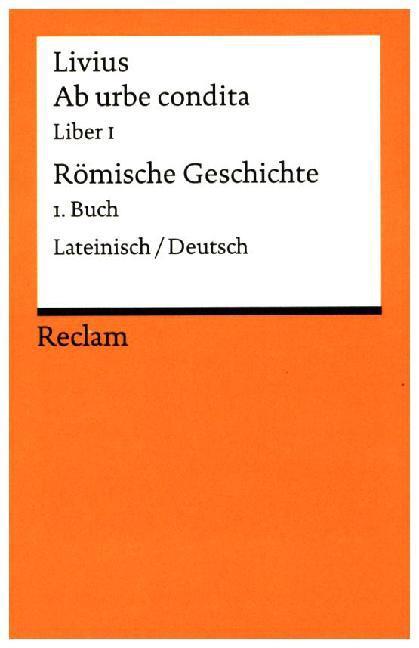 Ab urbe condita. Liber I / Römische Geschichte. 1. Buch als Taschenbuch