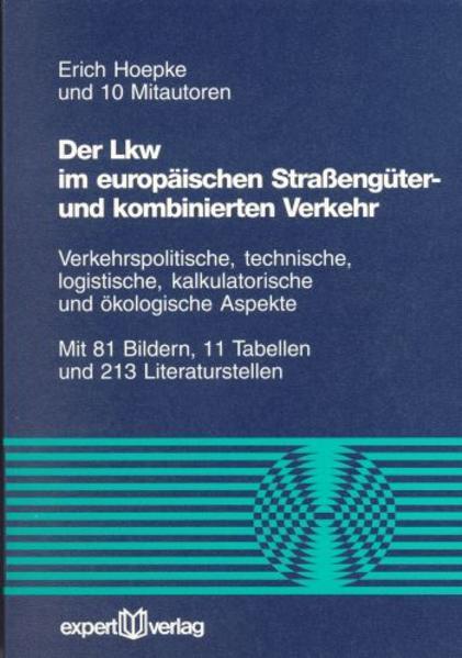 Der Lkw im europäischen Strassengüter- und kombinierten Verkehr als Buch