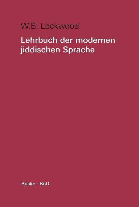 Lehrbuch der modernen jiddischen Sprache. Mit ausgewählten Lesestücken / Lehrbuch der modernen jiddischen Sprache. Mit ausgewählten Lesestücken als Buch