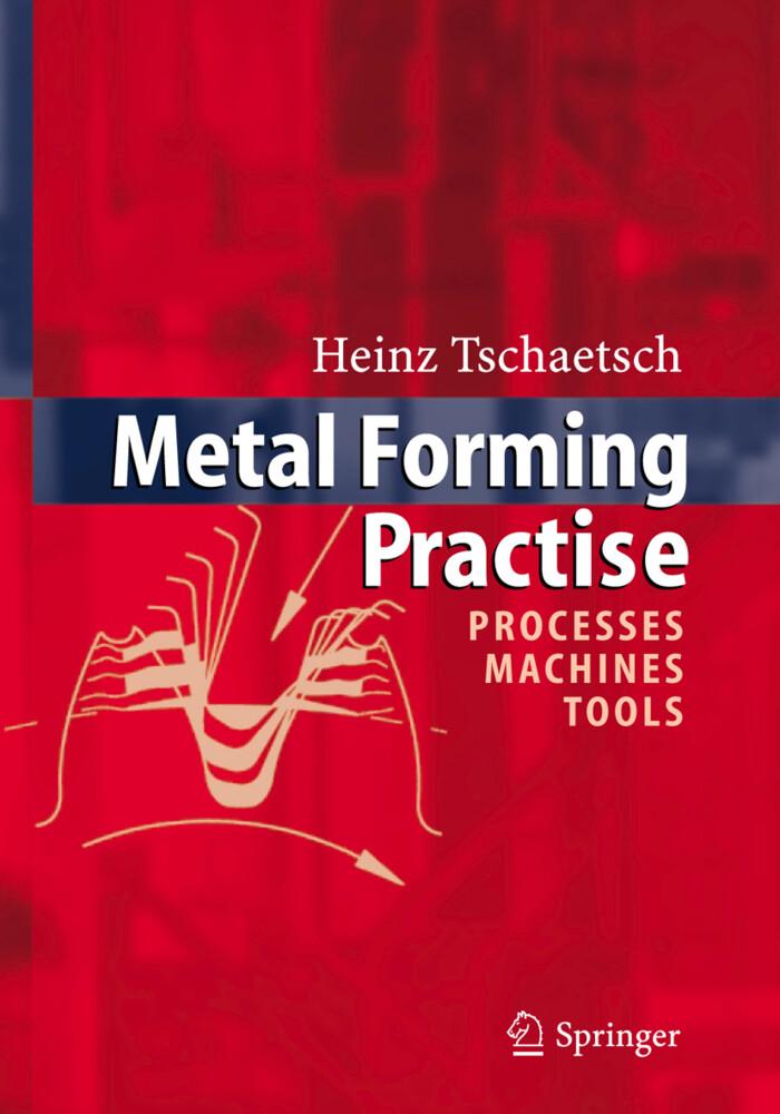 Metal Forming Practise als Buch von Heinz Tschätsch