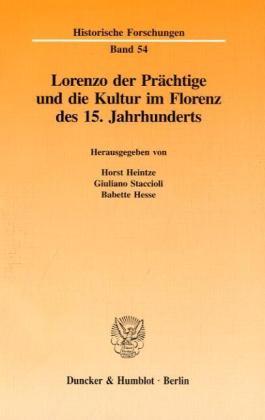 Lorenzo der Prächtige und die Kultur im Florenz des 15. Jahrhunderts als Buch