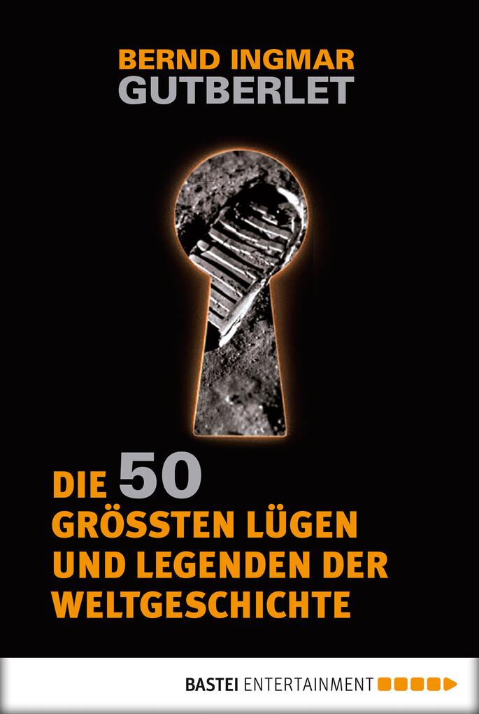 Die 50 größten Lügen und Legenden der Weltgeschichte als eBook