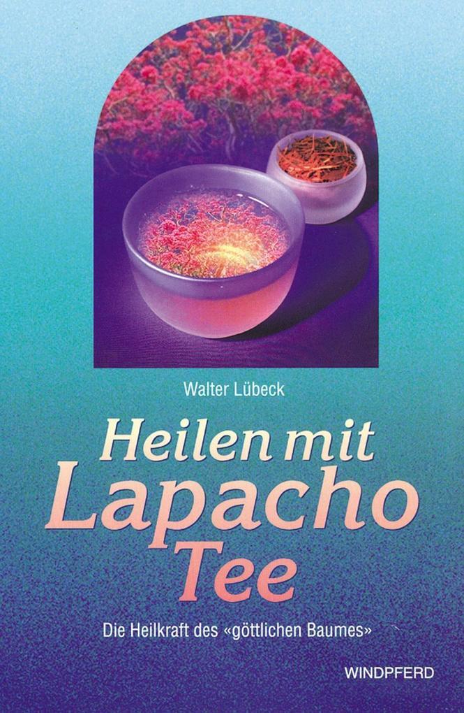 Heilen mit Lapacho Tee als Buch