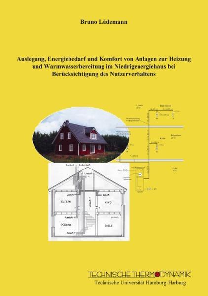 Auslegung, Energiebedarf und Komfort von Anlagen zur Heizung und Warmwasserbereitung im Niedrigenergiehaus bei Berücksichtigung des Nutzerverhaltens als Buch