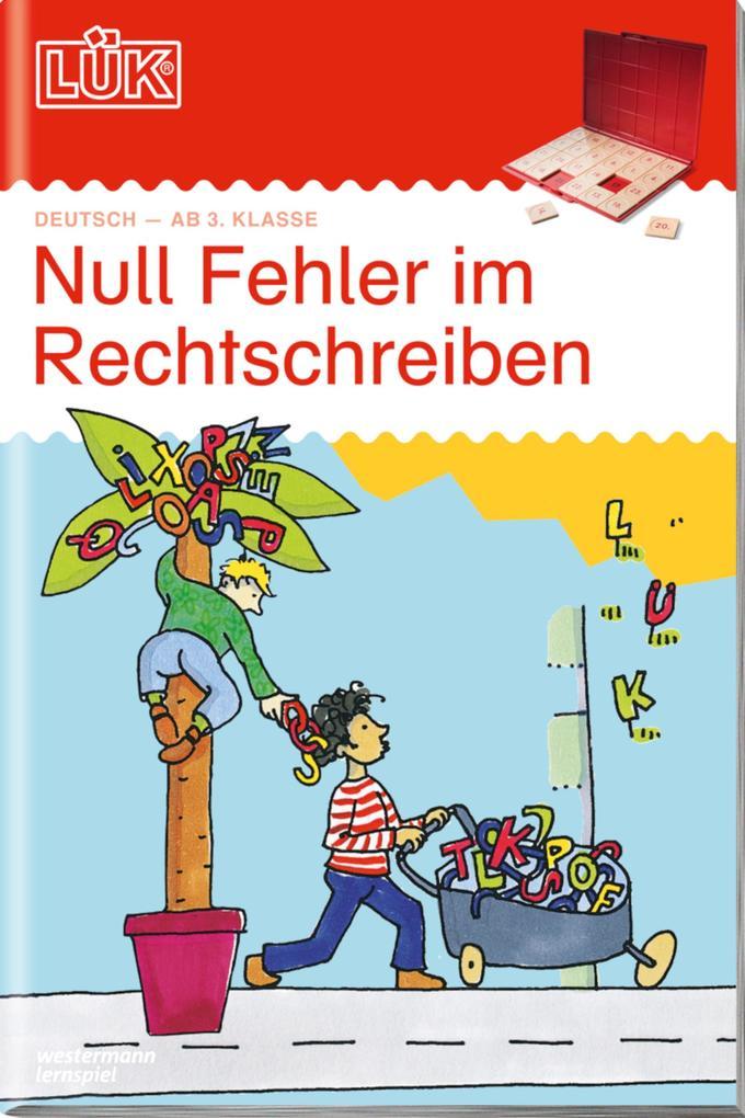 LÜK - Null Fehler im Rechtschreiben 1, 3.Klasse als Buch