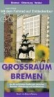 Grossraum Bremen. Mit dem Fahrrad auf Entdeckertour