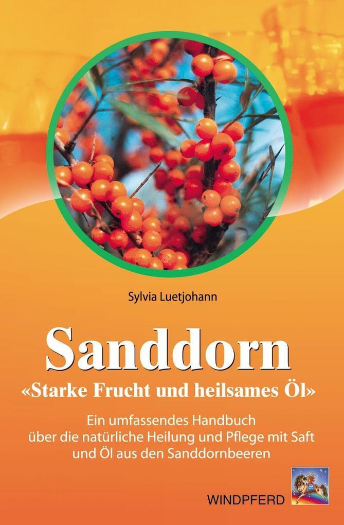 Sanddorn - Starke Frucht und heilsames Öl als Buch