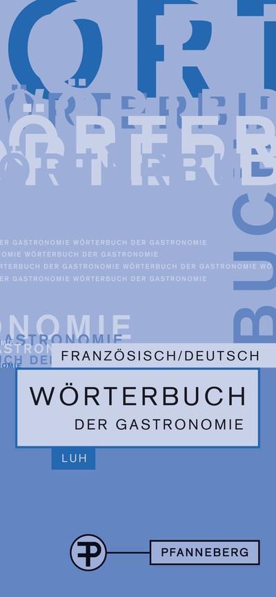 Wörterbuch der Gastronomie. Französisch Deutsch als Buch