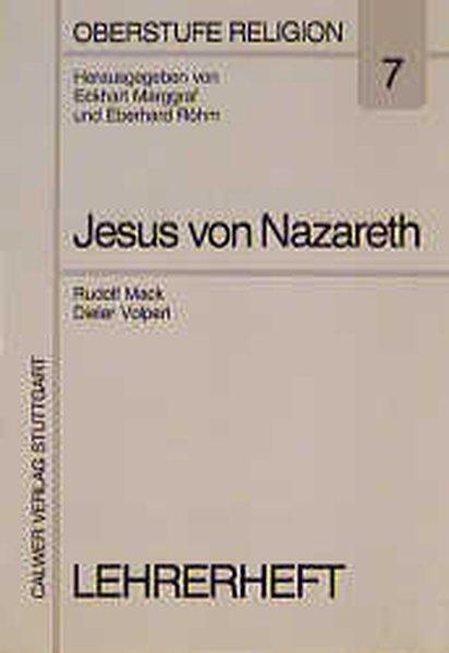 Der Mann aus Nazareth - Jesus Christus. Lehrerheft als Buch
