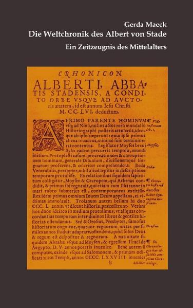 Die Weltchronik des Albert von Stade als Buch