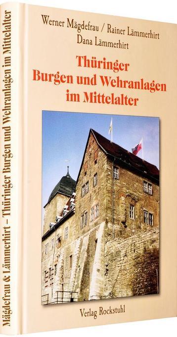 Thüringen im Mittelalter 4. Thüringer Burgen und Wehranlagen im Mittelalter als Buch