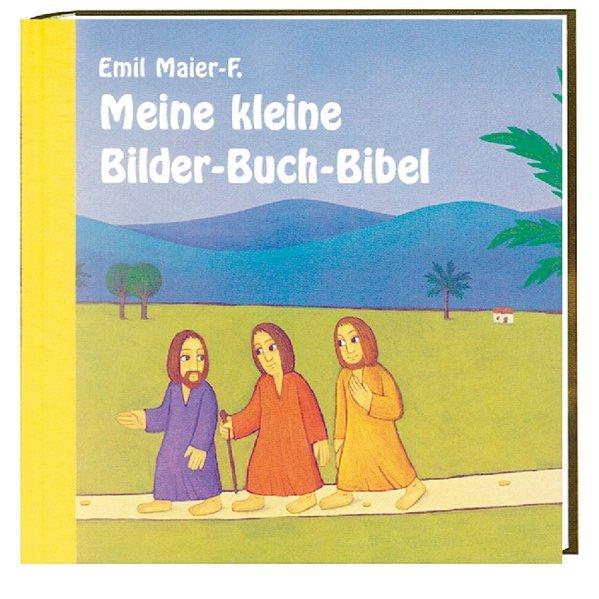 Meine kleine Bilder-Buch Bibel als Buch