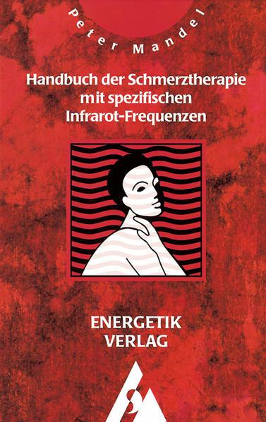 Handbuch der Schmerztherapie mit spezifischen Infrarot-Frequenzen als Buch