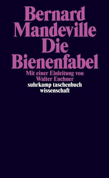 Die Bienenfabel oder Private Laster, öffentliche Vorteile als Taschenbuch von Bernard Mandeville, Walter Euchner