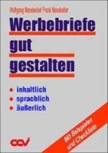 Werbebriefe gut gestalten, inhaltlich, sprachlich, äußerlich als Buch