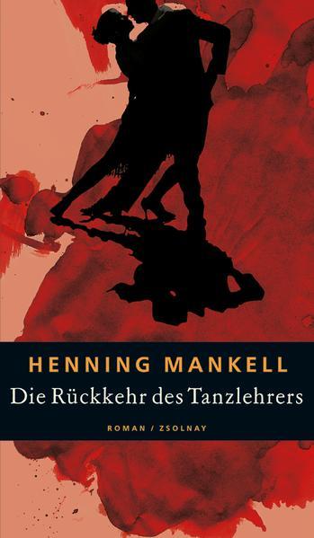 Die Rückkehr des Tanzlehrers als Buch von Henning Mankell