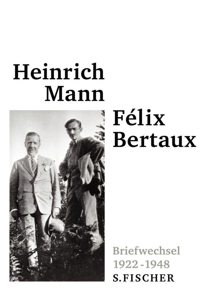 Briefwechsel 1922 - 1948 als Buch von Heinrich Mann, Felix Bertaux, Pierre Bertaux