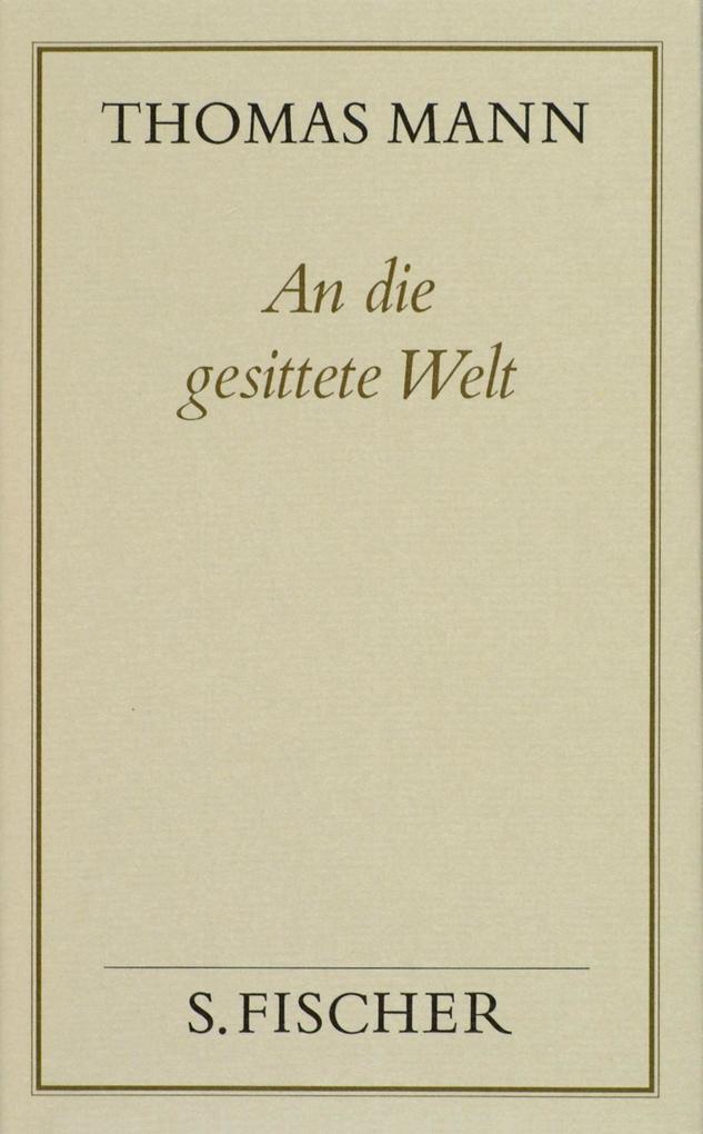 An die gesittete Welt ( Frankfurter Ausgabe) als Buch