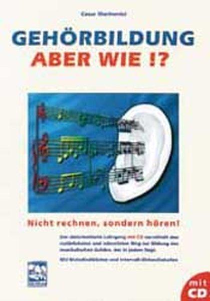 Gehörbildung, aber wie? Inkl. CD als Buch
