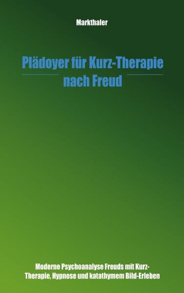 Plädoyer für Kurz-Therapie nach Freud als Buch