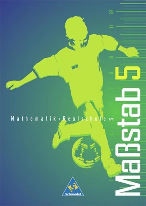 Massstab 5. Mathematik Realschule. Schülerband. Ausgabe 1998. Nordrhein-Westfalen, Saarland, Schleswig-Holstein als Buch
