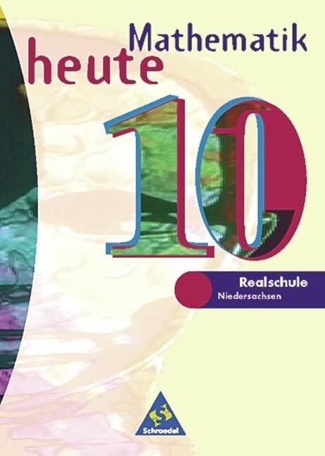 Mathematik heute 10. Realschule Niedersachsen. Neubearbeitung als Buch