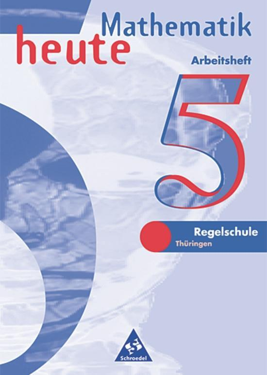 Mathematik heute. 5. Schuljahr. Arbeitsheft. Euro-Ausgabe. Regelschule Thüringen als Buch
