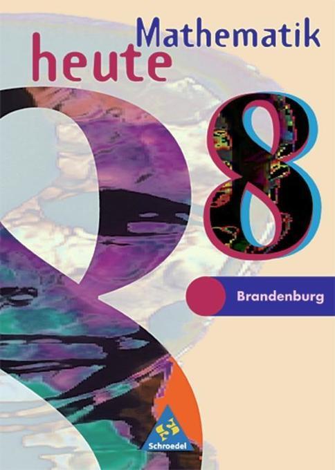 Mathematik heute 8. Schülerband. Realschule. Brandenburg als Buch