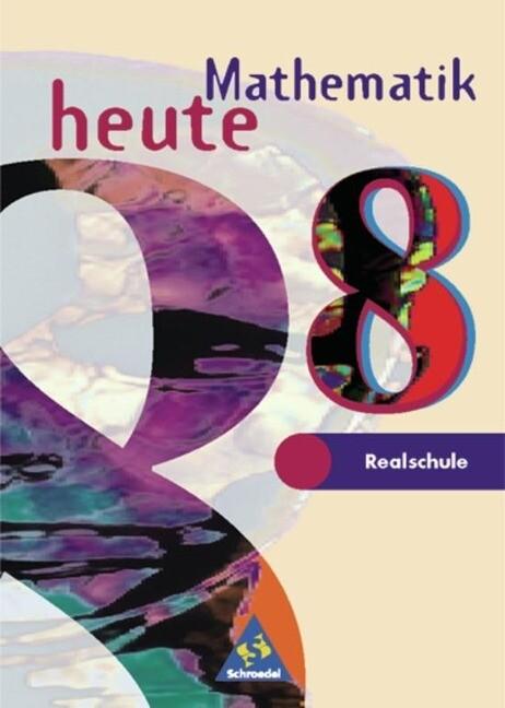 Mathematik heute. 8. Schuljahr. Schülerband. Realschule. Nordrhein-Westfalen, Schleswig-Holstein. Euro-Ausgabe als Buch