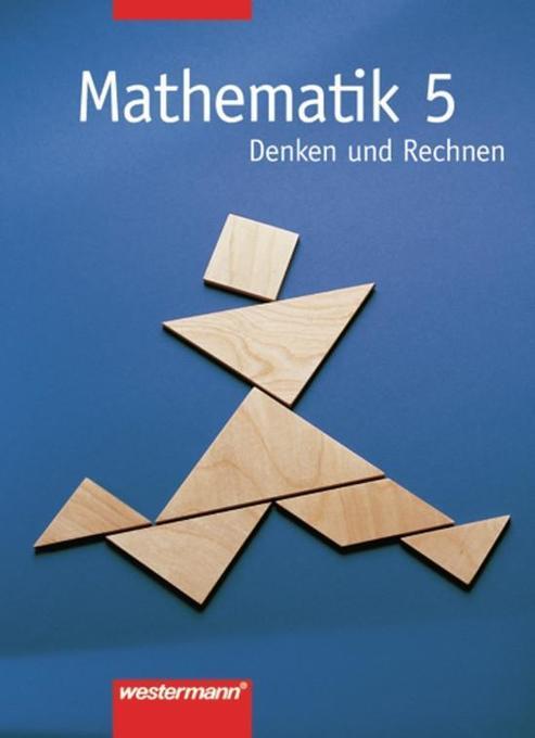 Mathematik 5. Denken und Rechnen. Schülerbuch. Hauptschule, Bremen, Hessen, Hamburg, Niedersachsen, Nordrhein-Westfalen, Rheinland-Pfalz, Schleswig-Holstein als Buch