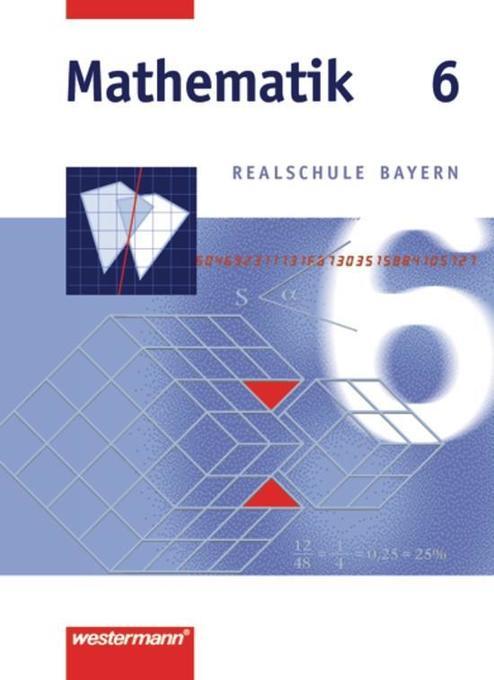 Mathematik 6. Realschule Bayern als Buch