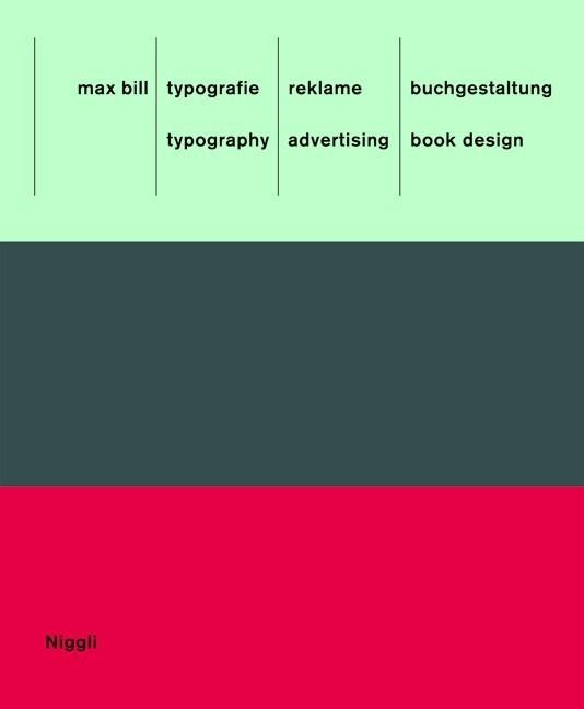Max Bill: Typografie, Reklame, Buchgestaltung als Buch