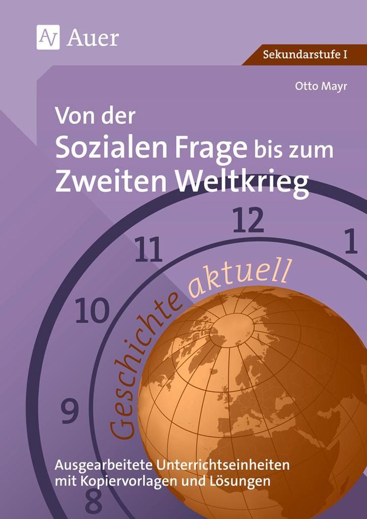 Geschichte aktuell. Von der sozialen Frage bis zum 2. Weltkrieg als Buch